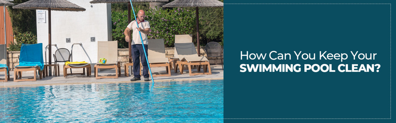 Keep Your Swimming Pool Clean