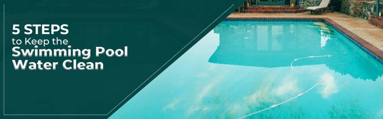 Steps to Keep the Swimming Pool Water Clean